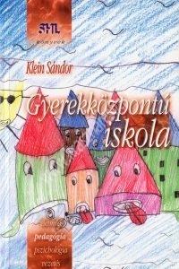 Klein Sándor : Gyerekközpontú iskola