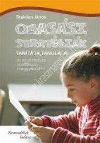 Steklács János : Olvasási stratégiák tanítása, tanulása