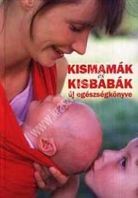 Kismamák és kisbabák új egészségkönyve (Koronczai-Hollósi)