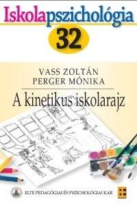 Vass Zoltán - Perger Mónika : A kinetikus iskolarajz (Iskolapszichológia 32.)