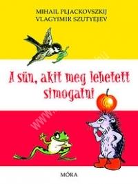 Mihail Pljackovszkij: A sün, akit meg lehet simogatni