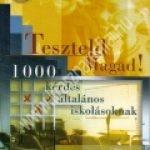 Boruzs j. – Jamencsik E.: Teszteld magad! – 1000 kérdés általános iskolásoknak