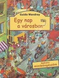 Guido Wandrey : Egy nap a városban (miniböngésző)