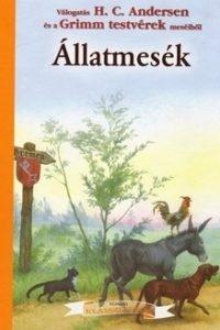 Andersen és a Grimm testvérek meséiből: Állatmesék