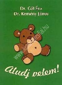 Dr. Gál - Dr. Kemény : Aludj velem!