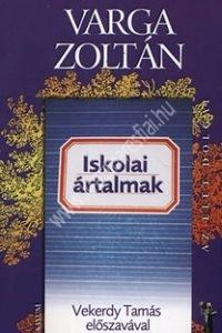 Varga Zoltán : Iskolai ártalmak