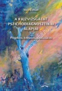 Vass Zoltán:A rajzvizsgálat pszichodiagnosztikai alapjai + CD melléklet