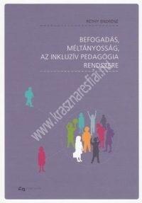 Befogadás, méltányosság, az inkluzív pedagógia rendszere ( Réthy Endréné )
