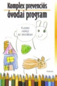 Porkolábné dr. Balogh K. – dr Balázsné Szűcs J. – Szaitzné Gregorits A.:Komplex prevenciós óvodai program – Kudarc nélkül az iskolában