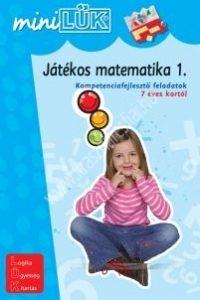 MiniLÜK Játékos matematika 1. - Kompetenciafejlesztő feladatok 7 éves kortól
