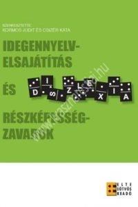 Kormos Judit - Csizér Kata szerk. : Idegennyelv-elsajátítás és részképességzavarok
