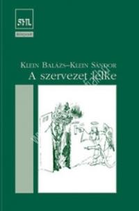 Klein Balázs - Klein Sándor: A szervezet lelke