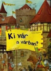 Guido Wandrey : Ki vár a várban? (képes böngésző)