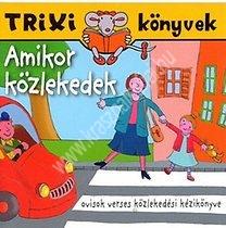 Szilágyi LajosTrixi könyvek Amikor közlekedek