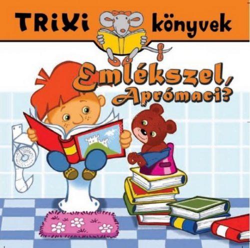 Őszi ZoltánTrixi könyvek Emlékszel Aprómaci?