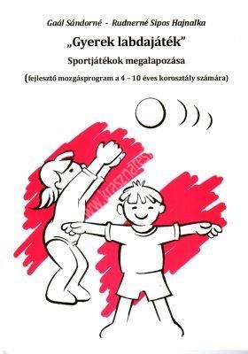 Gaál SándornéGyerek labdajáték Sportjátékok megalapozása