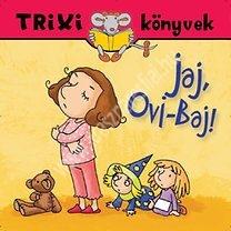 Miklya ZsoltTrixi könyvek Jaj, ovi baj!
