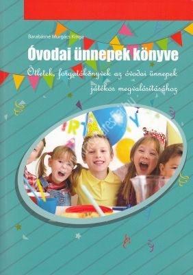 Barabásné Murgács TündeÓvodai ünnepek könyve