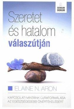 Elaine AronSzeretet és hatalom válaszútján