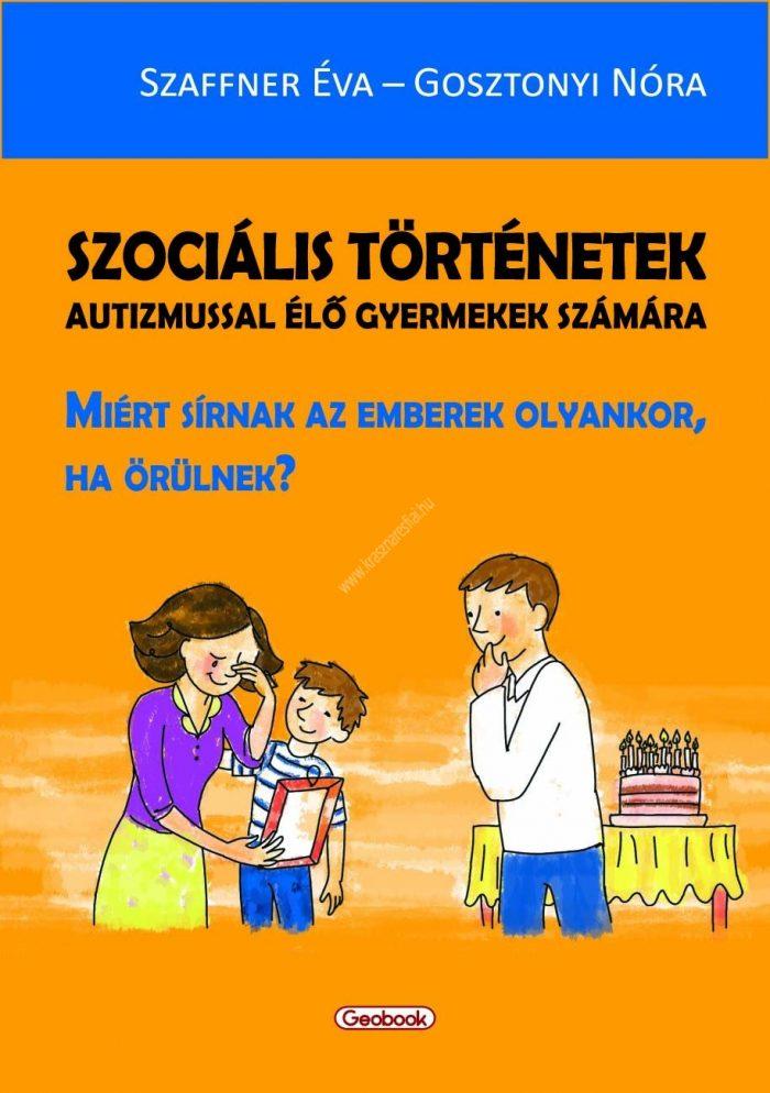 Szaffner É. - Gosztonyi N.Szociális történetek autizmussal élő gyermekek számára