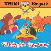 Trixi könyvek Tüskés Tóni úszni tanul