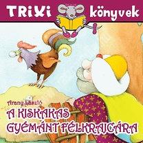 Trixi könyvek A kiskakas gyémánt félkrajcárja