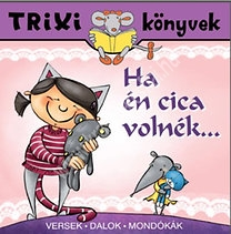 Trixi könyvek Ha én cica volnék