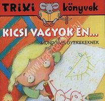 Trixi könyvek Kicsi vagyok én