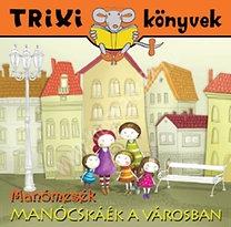 Trixi könyvek Manócskáék a városban