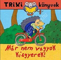 Trixi könyvek Már nem vagyok kisgyerek