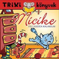 Trixi könyvek Micike egy kiscica kalandjai