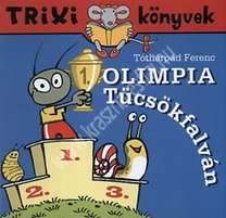 Trixi könyvek Olimpia Tücsökfalván
