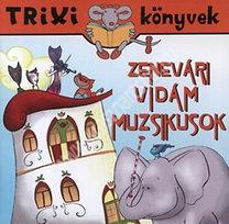 Trixi könyvek Zenevári vidám muzsikusok