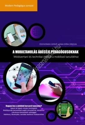 a-mobiltanulas-abeceje-pedagogusoknak-fegyverneki-gergo