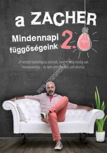 Dr. Zacher Gábor Mindennapi függőségeink