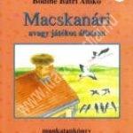 Bódiné Bátri Anikó:Macskanári avagy játékos állattan – Munkatankönyv