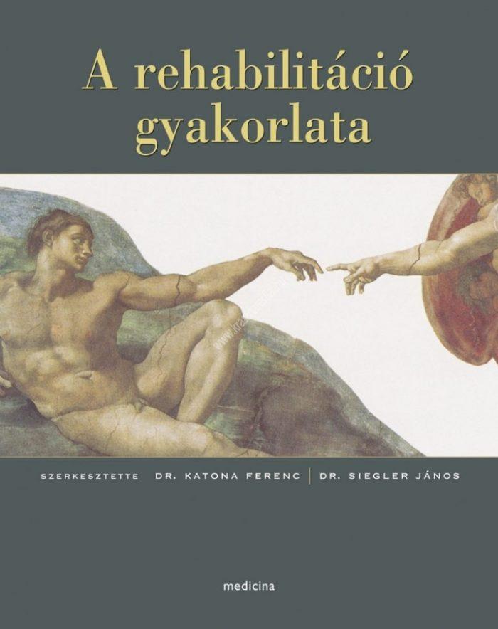 Katona Ferenc : A rehabilitáció gyakorlata