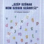 Subosits István : Szép szónak nem szegik szárnyát – A helyes beszéd