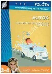 Pilóta kompetenciafejlesztő sorozat - Autók - Szövegértési, szövegalkotási gyakorló : Deák Edit Éva