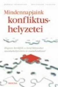 B. Zuschlag - W. Thielke: Mindennapjaink konfliktushelyzetei - Hogyan kerüljük el a konfliktusokat munkahelyünkön és családunkban?