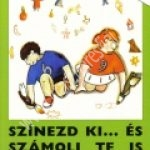 Rosta K. – Egri K. – File E. : Színezd ki és számolj Te is! - Számoláskészséget fejlesztő feladatlap-gyűjtemény 4-7 éveseknek