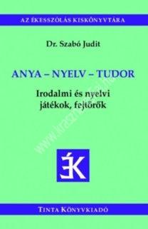 anya-nyelv-tudor-irodalmi-es-nyelvi-jatekok-fejtorok