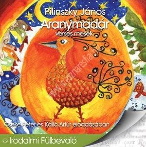 Pilinszky JánosAranymadár verses mesék Hangoskönyv CD
