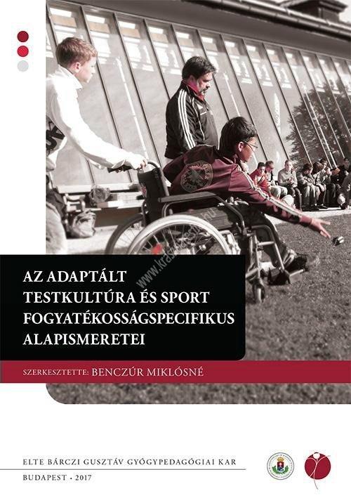 az-adaptalt-testkultura-es-sport-fogyatekossagspecifikus-alapismeretei
