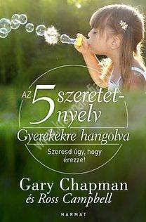 Gary ChapmanAz 5 szeretetnyelv: Gyerekekre hangolva