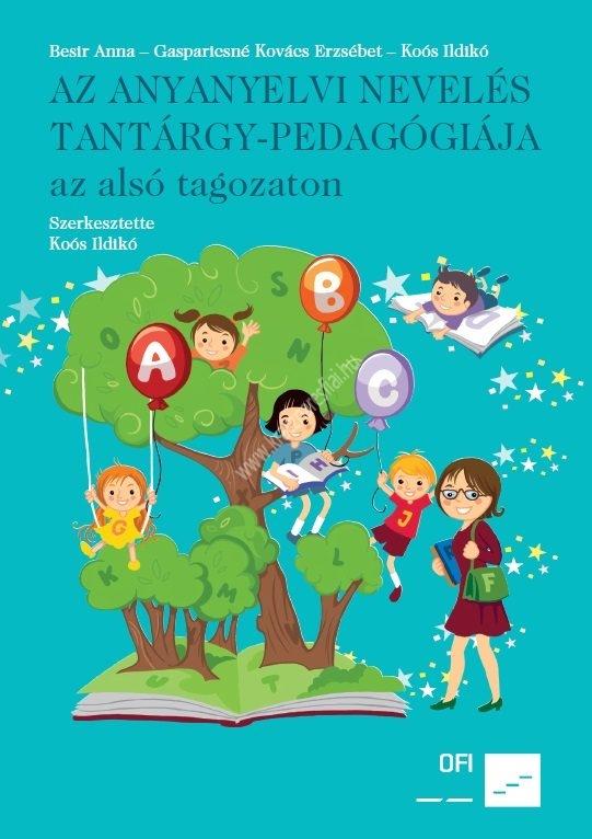 Besir - GasparicsnéAz anyanyelvi nevelés tantárgypedagógiája az alsó tagozaton