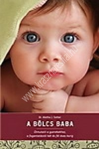 Dr. Aletha J. Solter : A bölcs baba - Útmutató a gyerekekhez, a fogantatástól két és fél éves korig