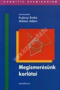 Kubinyi Enikõ - Miklósi Ádám (szerk.) : Megismerésünk korlátai