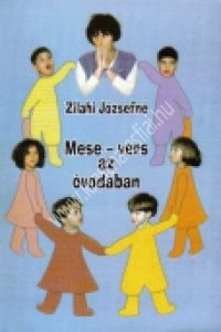 Zilahi Józsefné:Mese-vers az óvodában