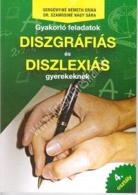 Gyakorló feladatok diszlexiás, diszgráfiás gyerekeknek 4. oszt. ( Gergényiné Németh E.  – Dr. Szamosiné Nagy S. )